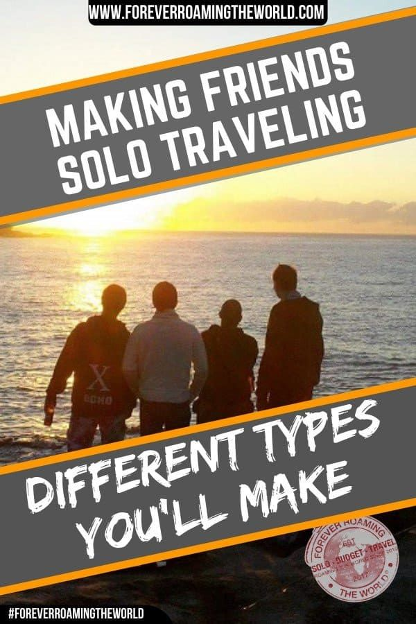 How to Make Solo travel friends: 9 awesome different types ...