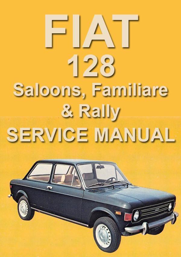 fiat 128 saloon familiare rally workshop manual pinterest rh pinterest com fiat 128 manual de taller pdf fiat 128 europa manual