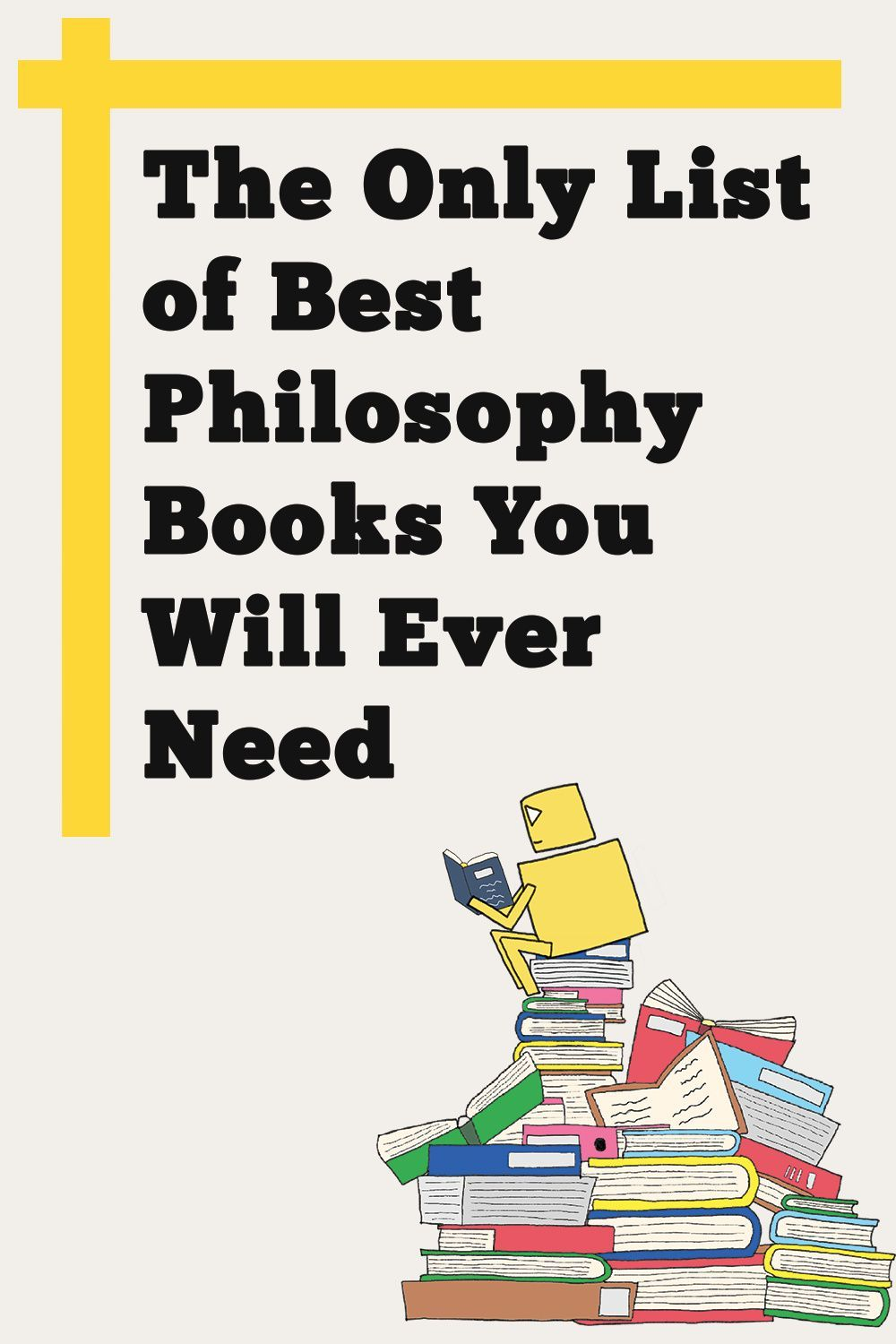 The Only List Of Best Philosophy Books You Will Ever Need In 2021 Philosophy Books Psychology Books Relationship Books