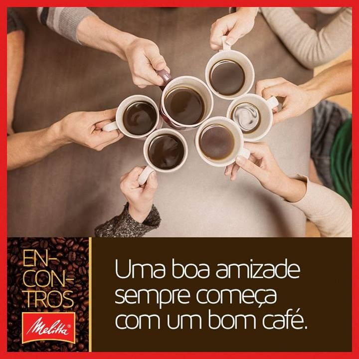 Café também é sinônimo de reunião entre pessoas e de amizade! 