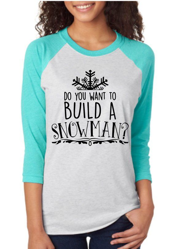 Disney Shirts // Do you want to built a snowman // Raglan Tee