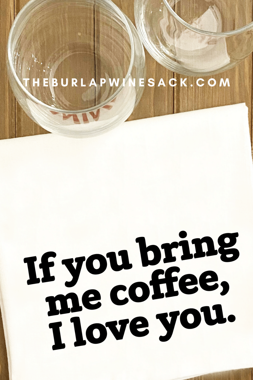 If You Bring Me Coffee I Love You Tea Towel Coffee Lover Tea Etsy In 2020 My Coffee Coffee Lover Quotes Coffee Theme Kitchen