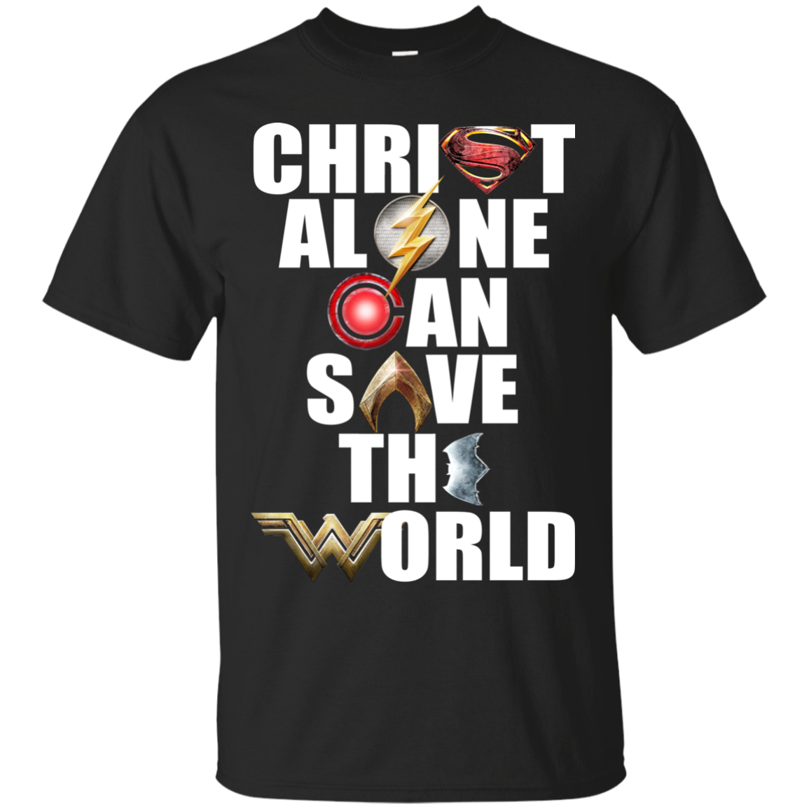 4fde88b2 Justice League - Christ Alone Can Save The World Shirt, Hoodie. You can't  save the world alone but Christ alone can do that.