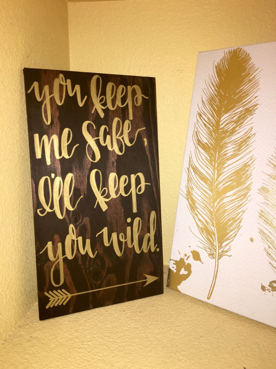 You keep me safe, ill keep you wild, love sign, wood sign, nursery ...
