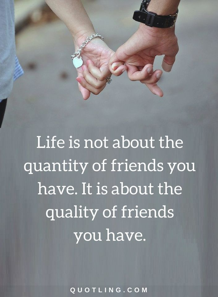 Friendship Quotes Life Is Not About The Quantity Of Friends You Have It Is About The Quality Of Frie Friendship Quotes Friends Quotes Famous Friendship Quotes