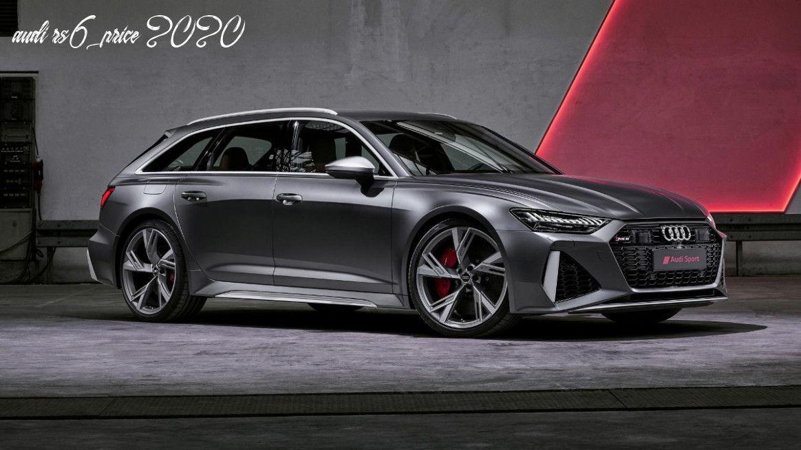 Audi Rs6 Price 2020 In 2020 Audi Rs6 Audi Rs Audi Cars