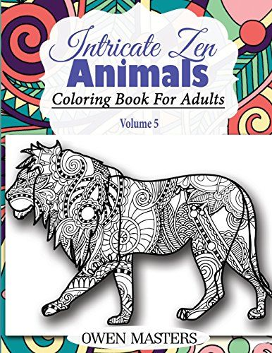 Intricate Zen Animals Coloring Book For Adults Stress Free Art Therapy Volume
