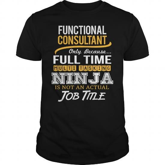 Awesome Tee For Functional Consultant T Shirts, Hoodies. Get it here ==► https://www.sunfrog.com/LifeStyle/Awesome-Tee-For-Functional-Consultant-125118245-Black-Guys.html?57074 $22.99