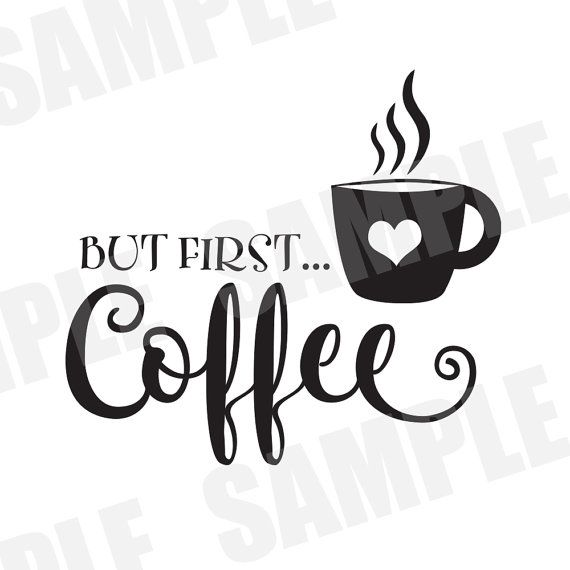 Svg Commercial X2f Personal Use But First Coffee Silhouette Cameo Silhouette Cameo Things To Sell Svg