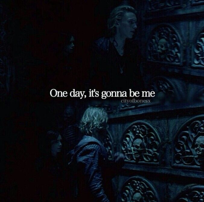 City of Bones untill then i will love him with all my <3and soul and cry when jamie campbell bower dies and never  love anybody as much or live life like i used to