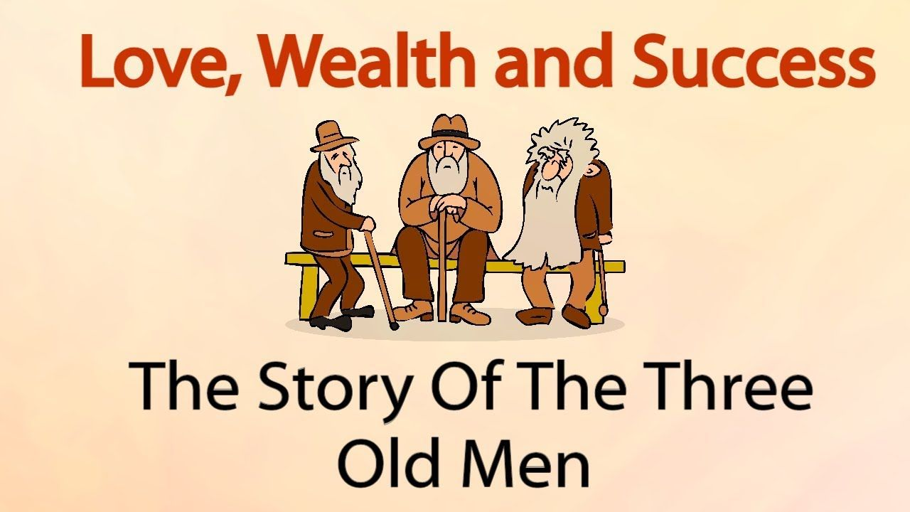 Philosophy The Story Of The Three Old Men Youtube Old Man Quotes Philosophy Men Quotes