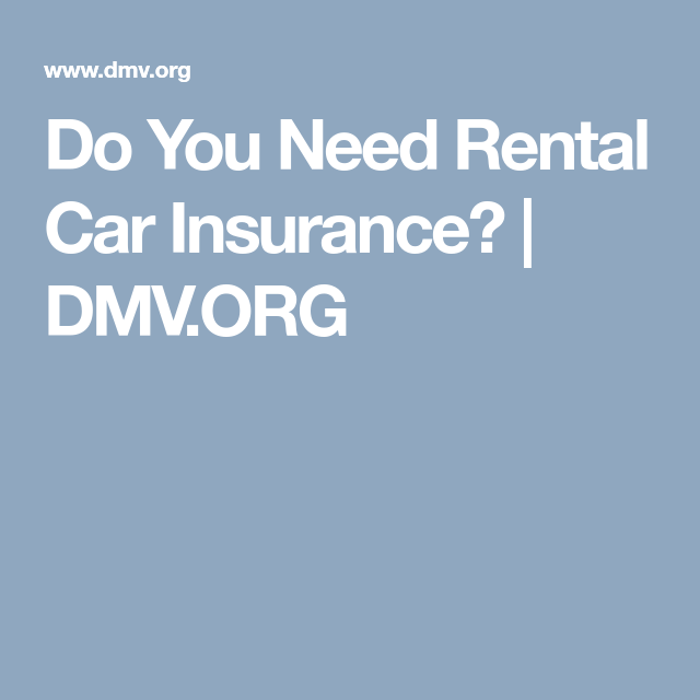 Do You Need Rental Car Insurance Car Rental Rental Car Insurance Car Insurance