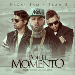 Nicky Jam Ft Plan B Por El Momento Https Www Labluestar Com Nicky Jam Pie Plan B Por El Momento Disco Ft Plan B How To Plan Daddy Yankee Disco