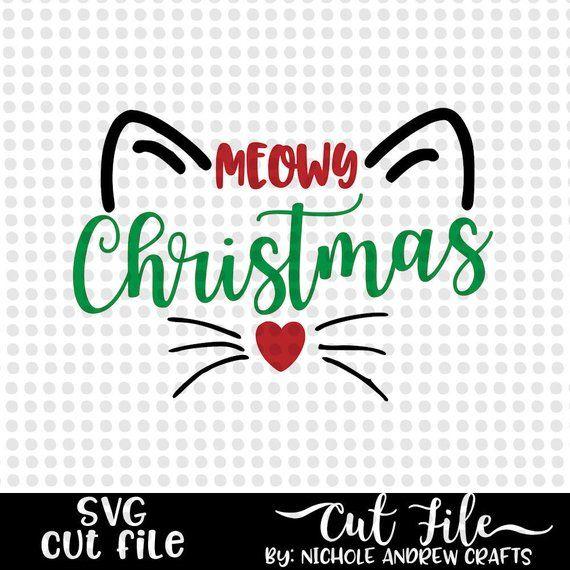 Meowy Christmas.Meowy Christmas Meowy Christmas Svg Cat Christmas Svg Cat