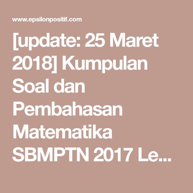 Update 25 Maret 2018 Kumpulan Soal Dan Pembahasan Matematika Sbmptn 2017 Lengkap Matematika Dasar Matematika Ipa Website Resources