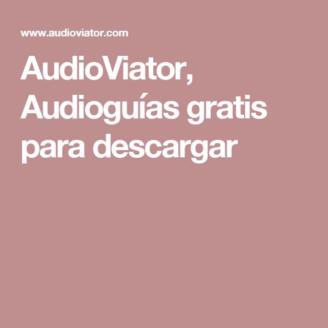 AudioViator, Audioguías gratis para descargar