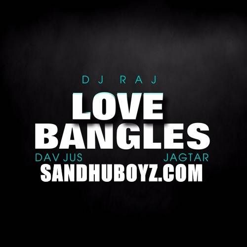Download Full Mp3 Love Bangles (Mashup) by Jagtar Music by