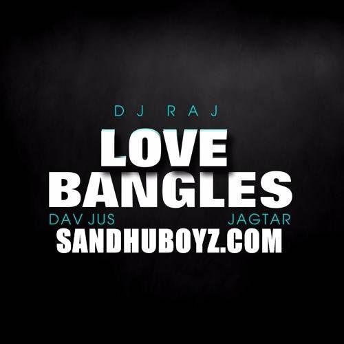 Download Full Mp3 Love Bangles Mashup By Jagtar Music By Dj Raj
