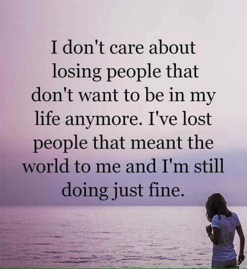 Positive Quotes I dont care about losing people.. Don