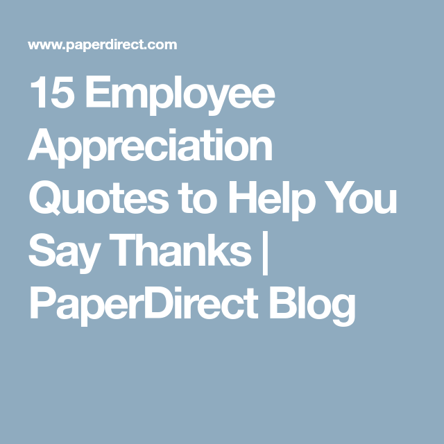 Employee Appreciation Thank You Quotes: Employee Appreciation Quotes