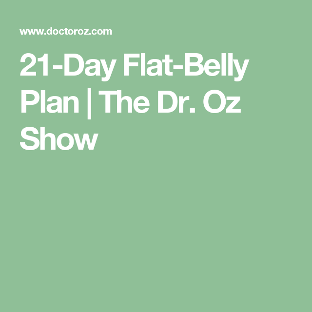 21-Day Flat-Belly Plan | The Dr. Oz Show