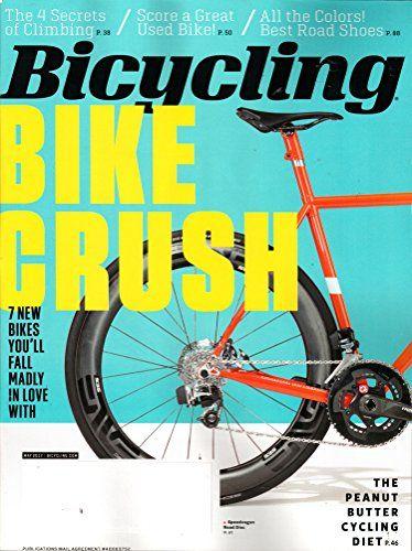 Bicycling Magazine May 2017 Bike Crush By Various Https Www