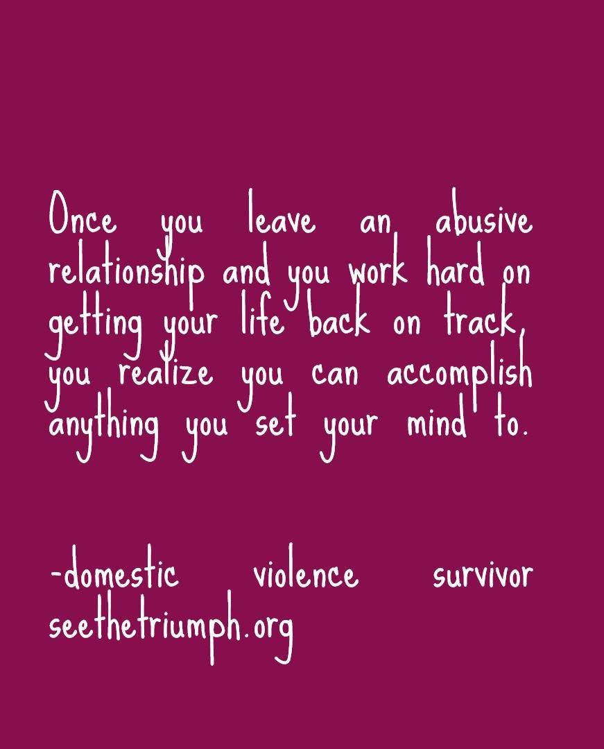 Domestic Violence Quotes You Realize You Can Accomplish Anything You Set Your Mind To .