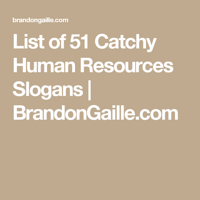 List Of  Catchy Human Resources Slogans  Slogan
