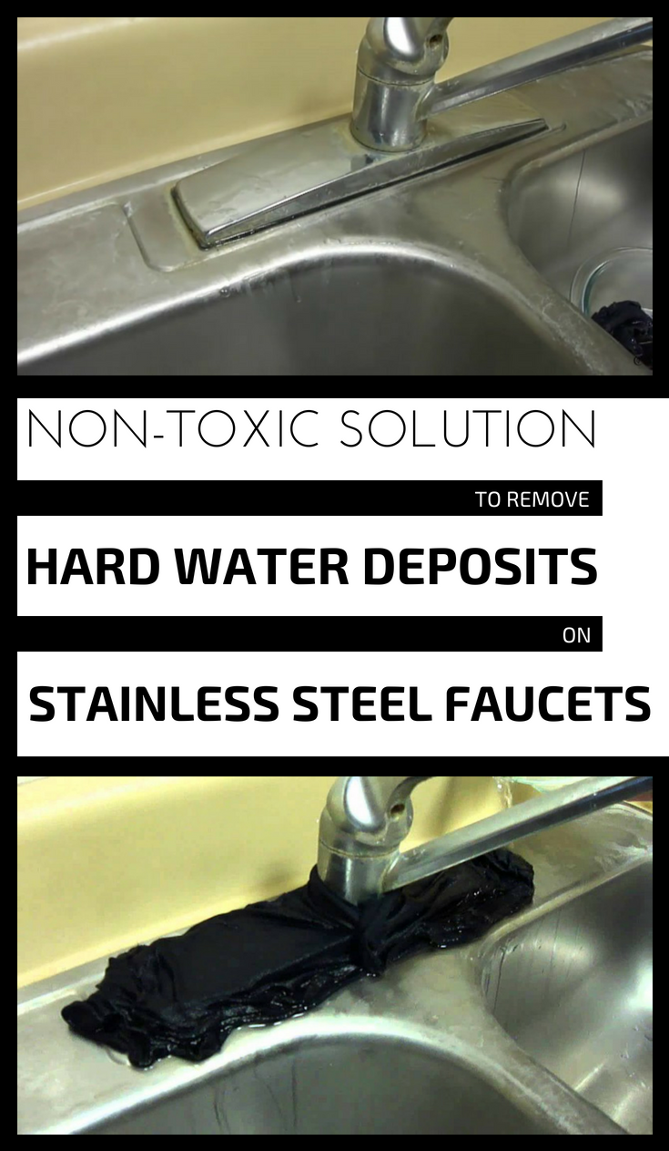 NonToxic Solution To Remove Hard Water Stains On Stainless Steel Faucets NonToxic Solution To Remove Hard Water Stains On Stainless Steel Faucets