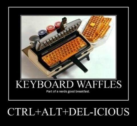 #keyboard   #waffles   CTRL + ALT + DEL-ICIOUS #LetsGetWordy