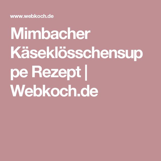 Mimbacher Käseklösschensuppe Rezept | Webkoch.de
