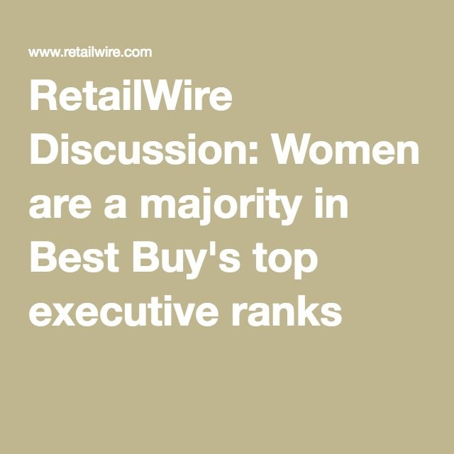 RetailWire Discussion: Women are a majority in Best Buy's top executive ranks