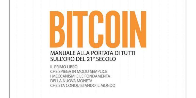Bitcoin – Manuale alla portata di tutti sull'oro del 21° secolo