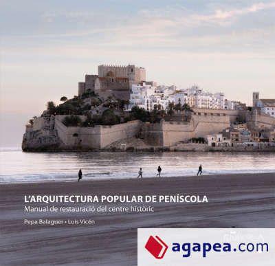 2.4.13 BALAGUÉ, Pepa; VICÉN, Luis. L'Arquitectura Popular de Peníscola