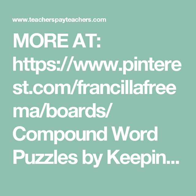 Compound Word Puzzles by Keeping it Captivating | TpT | English ...