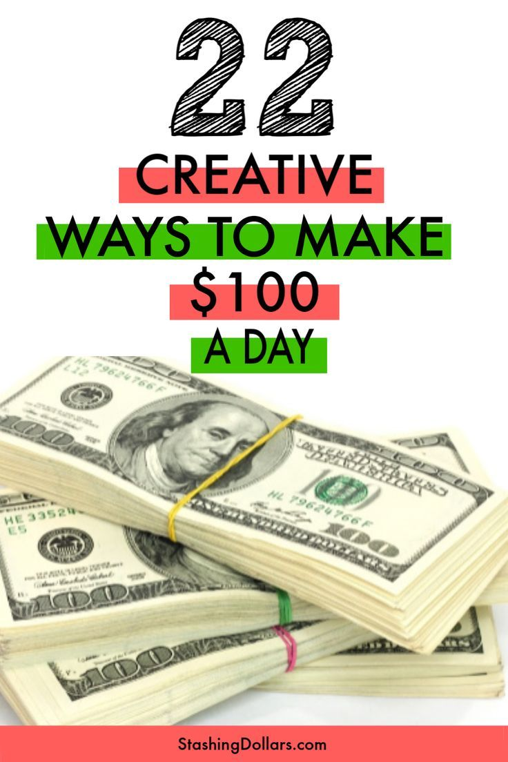 How to Make 100 Dollars a Day How to get money fast