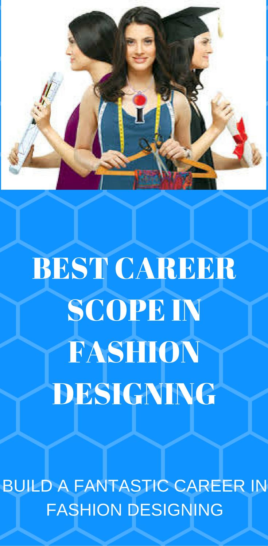 Best Career Scope In Fashion Designing Best Careers Career In Fashion Designing Career