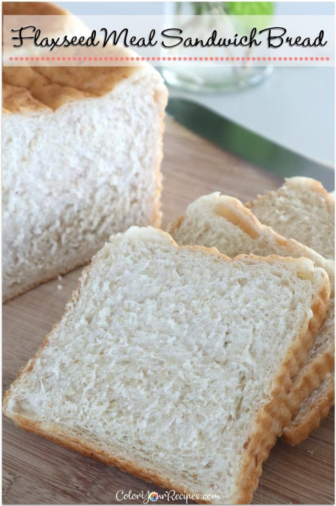 Flaxseed Meal Sandwich Bread • Color Your Recipes #flaxseedmealrecipes