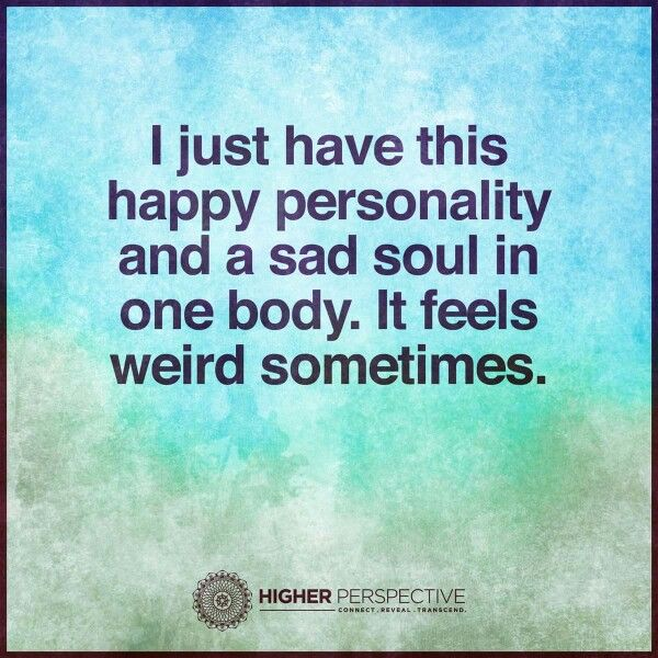 Interesting Times Quote: I Just Have This Happy Personality And A Sad Soul In One
