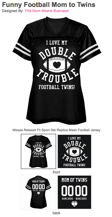 e06a5a51f Custom football mom shirts and jerseys! Are you a football mom and you  don't have one but two kids who play school football. AND those kids are  TWINS!