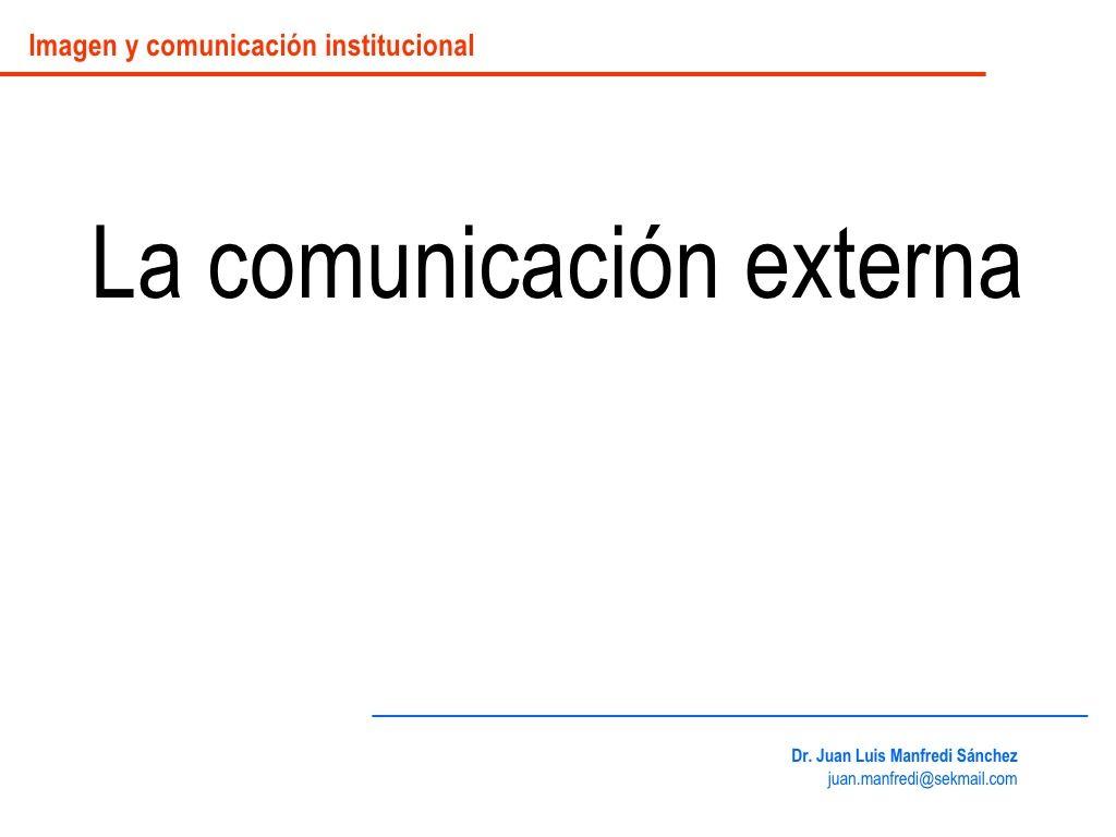 comunicacion-externa by Juan  Manfredi via Slideshare