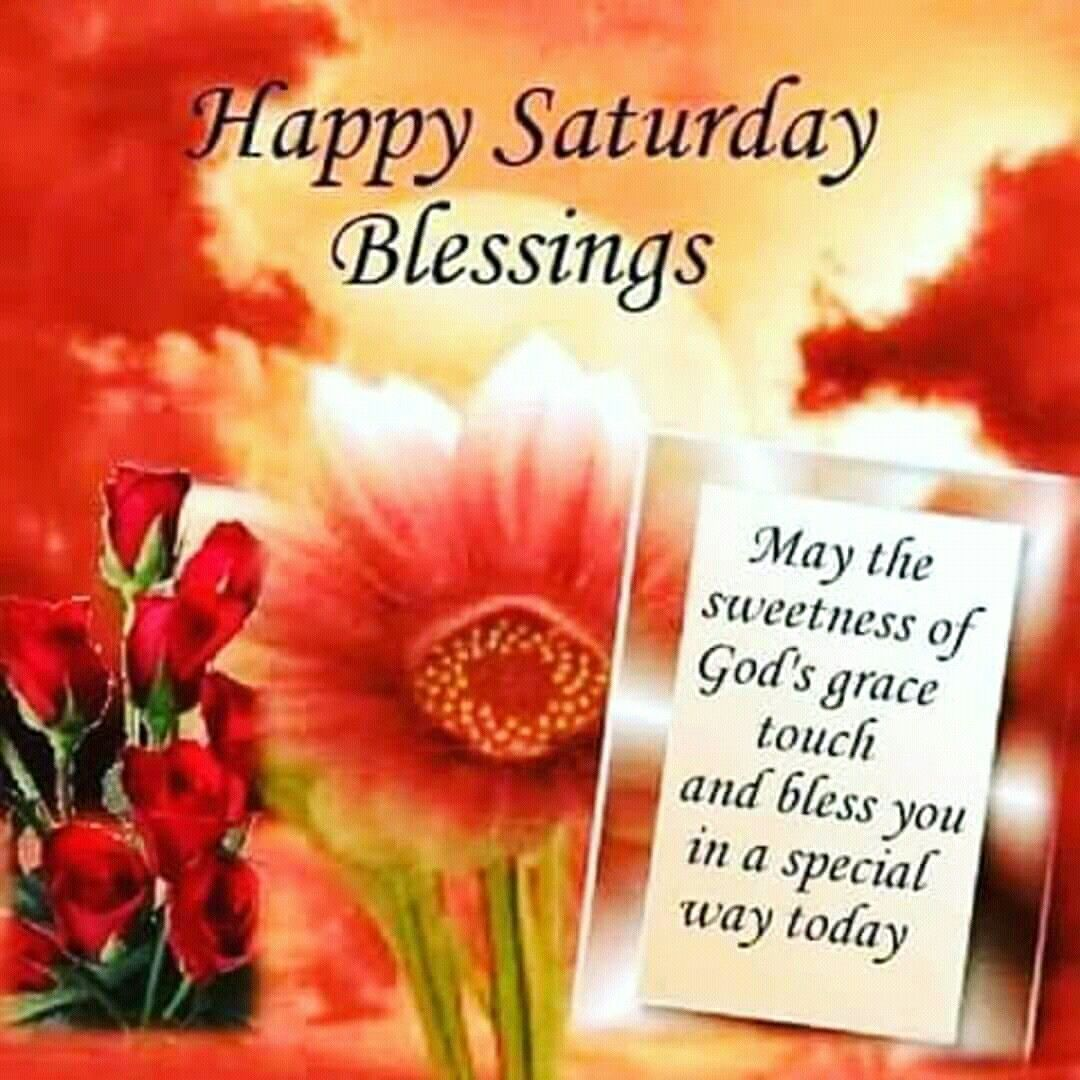 Good Morning Happy Saturday May Your Day Be Filled With Happiness And Love Goodmorning G Good Morning Flowers Good Morning Quotes Good Morning Greetings