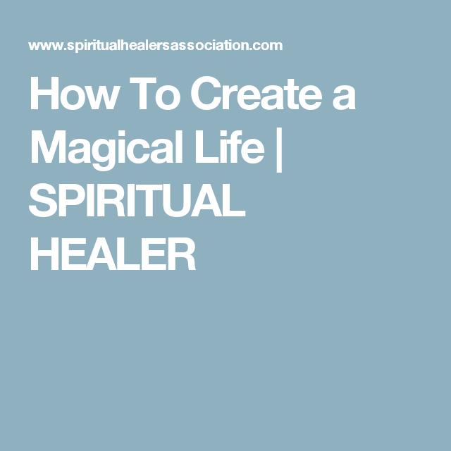 How To Create a Magical Life | SPIRITUAL HEALER