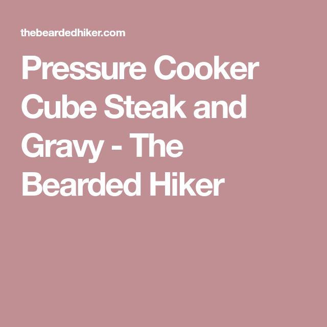 Pressure Cooker Cube Steak & Gravy - Instant Pot | Cube ...