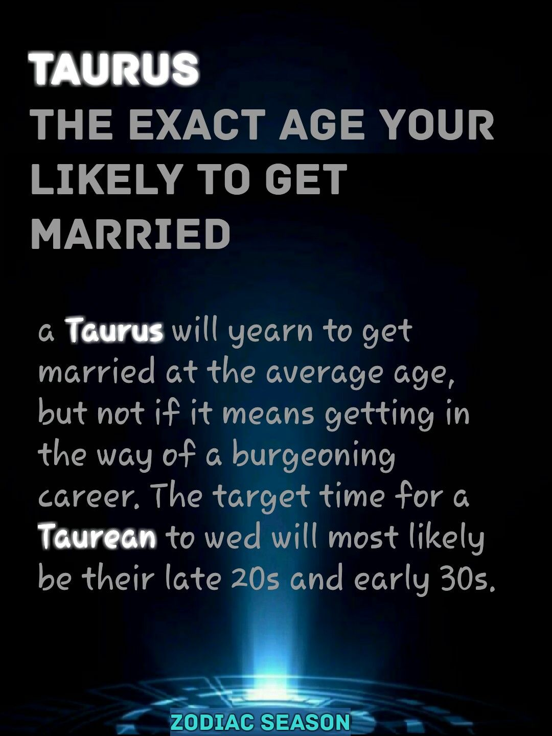 a Taurus will yearn to get married at the average age | Taurus