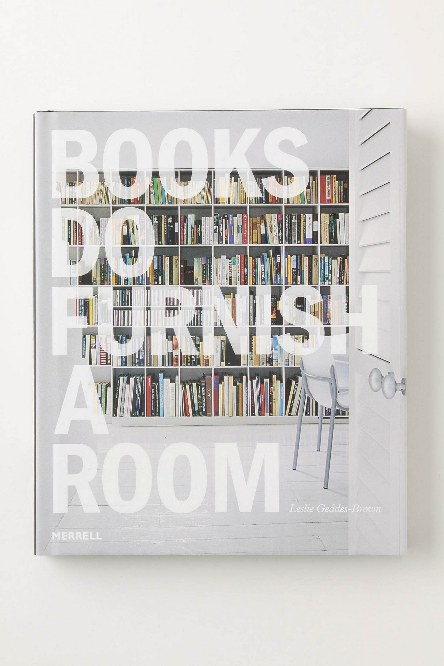 Books Do Furnish A Room, by Leslie Geddes-Brown