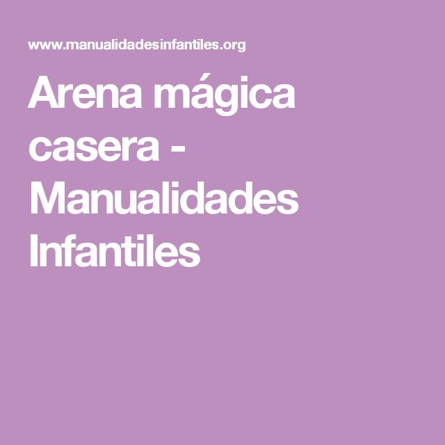 Arena mágica casera - Manualidades Infantiles