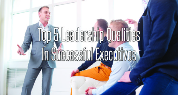 [Infographic] The Top 5 Leadership Qualities in Successful Executives