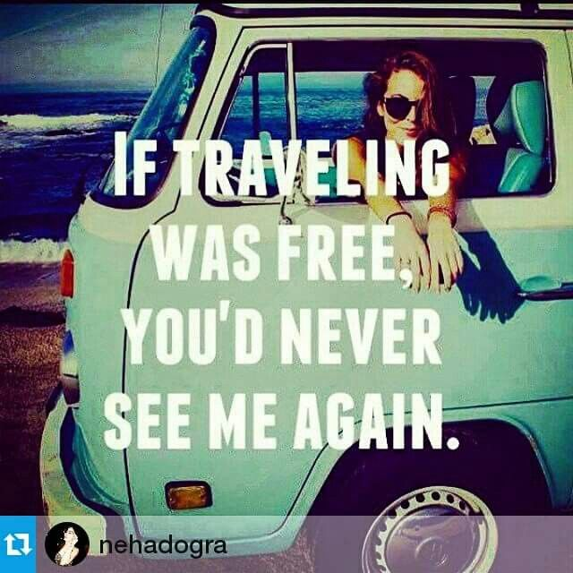 Repost @nehadogra Travelling Is Free indeed but only if You willing