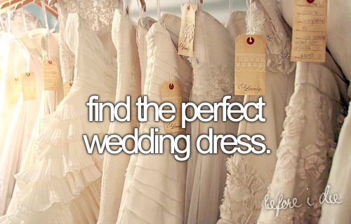 bucket list: find the perfect wedding dress